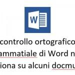 Il controllo ortografico e grammaticale di Word non funziona su alcuni documenti